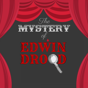 The Mystery of Edwin Drood at Curtis Theatre poster